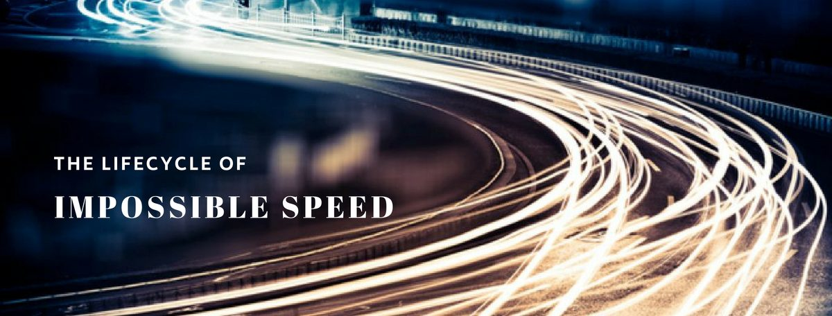 Lifecycle-of-impossible-speed